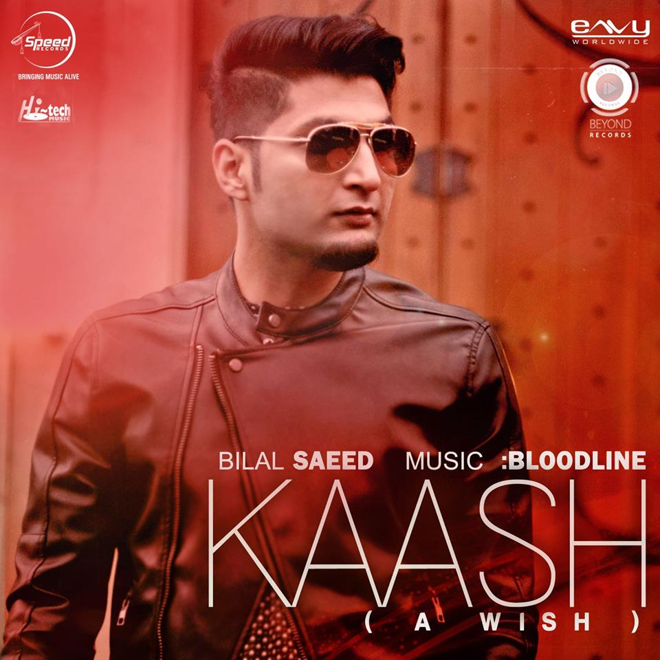 Bilal Saeed Ft Bloodline Kaash Out Now